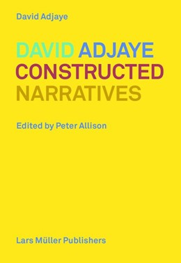 Abbildung von Adjaye / Allison | Constructed Narratives | 1. Auflage | 2016 | beck-shop.de