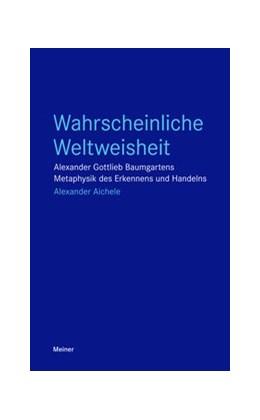 Abbildung von Aichele | Wahrscheinliche Weltweisheit | 1. Auflage | 2017 | beck-shop.de