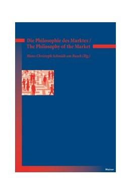 Abbildung von Schmidt Am Busch | Die Philosophie des Marktes - The Philosophy of the Market | 2016