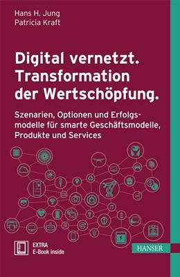 Abbildung von Kraft / Jung | Digitale Transformation der Wertschöpfung | 2017 | Treiber und Erfolgsmodelle für...