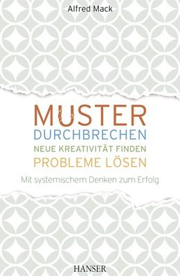 Abbildung von Mack   Muster durchbrechen - neue Kreativität finden - Probleme lösen   1. Auflage   2016   beck-shop.de