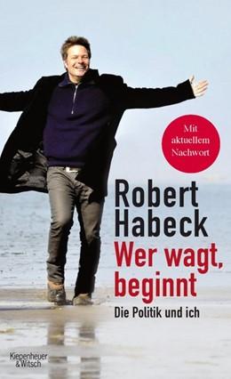 Abbildung von Habeck | Wer wagt, beginnt | 1. Auflage | 2016 | beck-shop.de