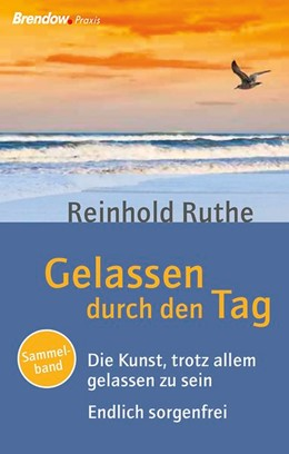 Abbildung von Ruthe | Gelassen durch den Tag | 1. Auflage | 2016 | beck-shop.de