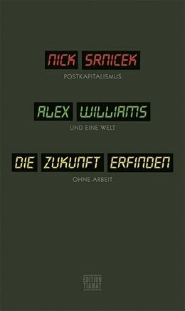 Abbildung von Srnicek / Williams | Die Zukunft erfinden | 1. Auflage | 2016 | beck-shop.de