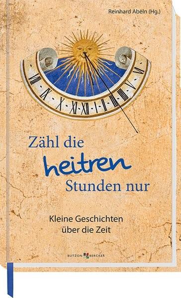 Zähl die heitren Stunden nur | Abeln, 2016 | Buch (Cover)