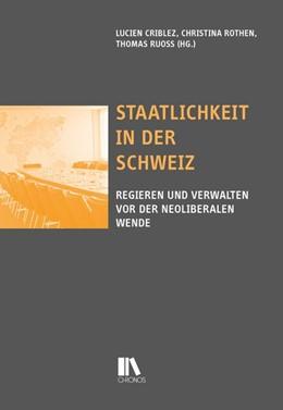 Abbildung von Criblez / Rothen | Staatlichkeit in der Schweiz | 1. Auflage | 2017 | beck-shop.de