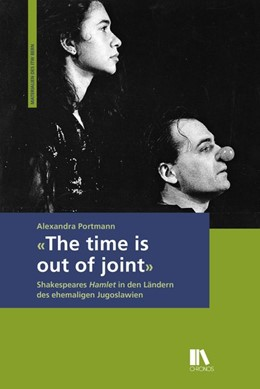 Abbildung von Portmann | «The time is out of joint» | 2016 | Shakespeares «Hamlet» in den L...