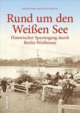 Abbildung von Haslau / Bennewitz | Rund um den Weißen See | 1. Auflage | 2017 | beck-shop.de
