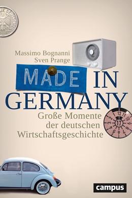 Abbildung von Bognanni / Prange | Made in Germany | 2016 | Große Momente der deutschen Wi...