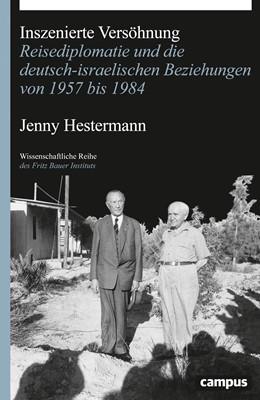 Abbildung von Hestermann | Inszenierte Versöhnung | 2016 | Reisediplomatie und die deutsc...