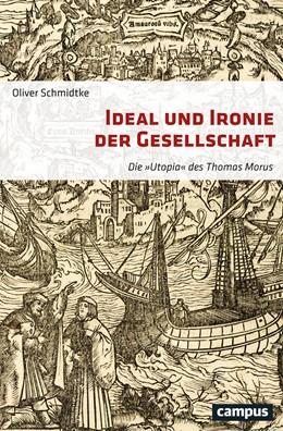 Abbildung von Schmidtke   Ideal und Ironie der Gesellschaft   2016   Die