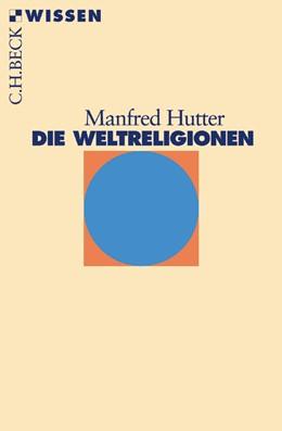 Abbildung von Hutter   Die Weltreligionen   5. Auflage   2016   2365   beck-shop.de