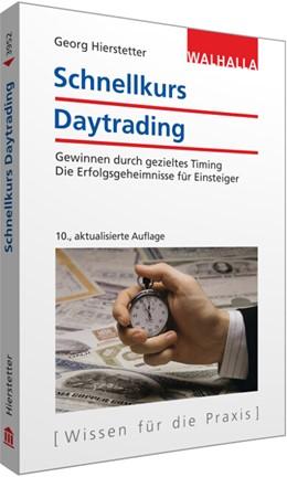 Abbildung von Hierstetter | Schnellkurs Daytrading | 10., aktualisierte Auflage | 2016 | Gewinnen durch gezieltes Timin...