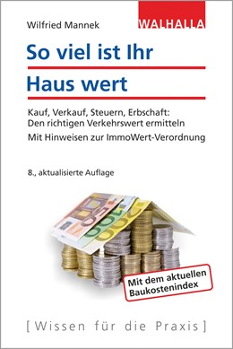 Abbildung von Mannek   So viel ist Ihr Haus wert   8., aktualisierte Auflage   2017   Kauf, Verkauf, Steuern, Erbsch...