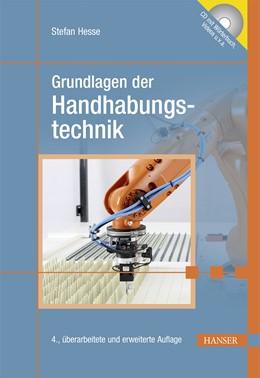 Abbildung von Hesse | Grundlagen der Handhabungstechnik | 4., überarbeitete und erweiterte Auflage | 2016