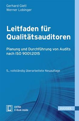 Abbildung von Gietl / Lobinger | Leitfaden für Qualitätsauditoren | 5., aktualisierte und erweiterte Auflage | 2016 | Planung und Durchführung von A...