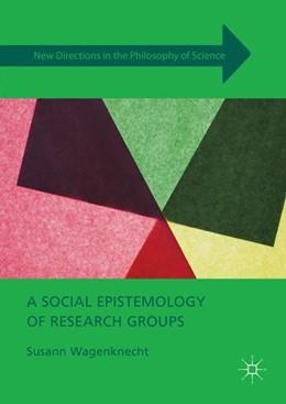 Abbildung von Wagenknecht | A Social Epistemology of Research Groups | 1. Auflage | 2016 | beck-shop.de