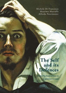 Abbildung von Marraffa / Di Francesco / Paternoster | The Self and its Defenses | 1st ed. 2016 | 2016 | From Psychodynamics to Cogniti...