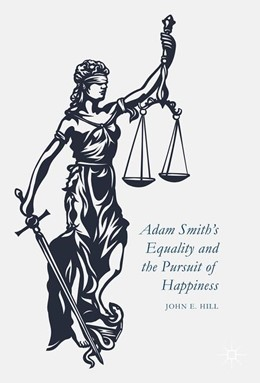 Abbildung von Hill | Adam Smith's Equality and the Pursuit of Happiness | 1st ed. 2016 | 2016