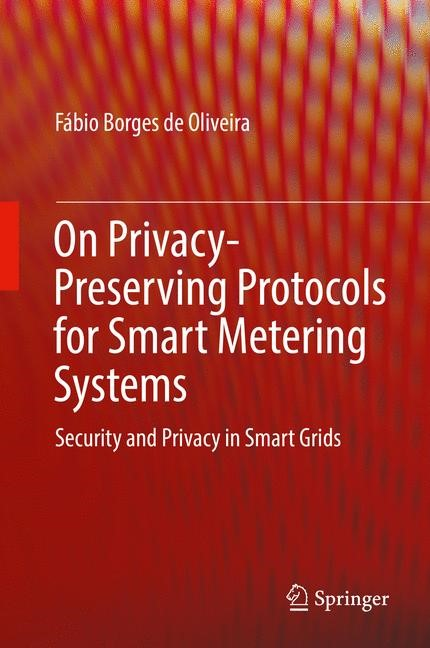 On Privacy-Preserving Protocols for Smart Metering Systems | Borges de Oliveira | 1st ed. 2017, 2016 | Buch (Cover)