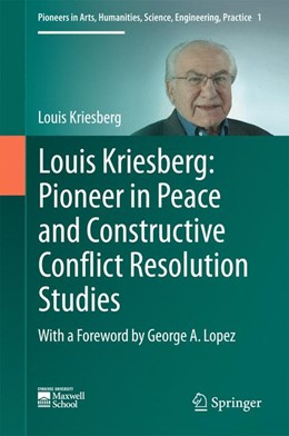 Abbildung von Kriesberg | Louis Kriesberg: Pioneer in Peace and Constructive Conflict Resolution Studies | 1st ed. 2016 | 2016 | 1