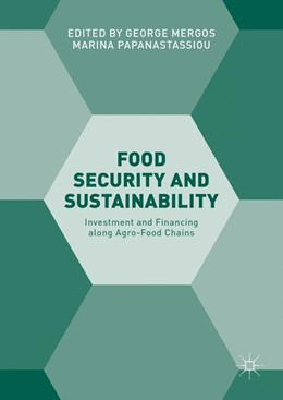 Abbildung von Mergos / Papanastassiou | Food Security and Sustainability | 1st ed. 2017 | 2016 | Investment and Financing along...
