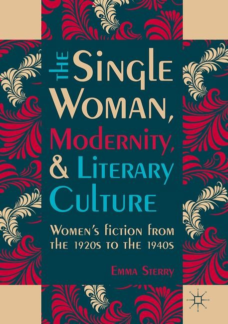 Abbildung von Sterry | The Single Woman, Modernity, and Literary Culture | 1st ed. 2017 | 2017