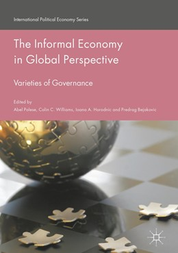 Abbildung von Polese / Williams / Horodnic / Bejakovic | The Informal Economy in Global Perspective | 1st ed. 2017 | 2017 | Varieties of Governance