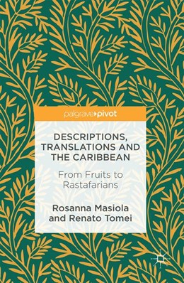Abbildung von Masiola / Tomei | Descriptions, Translations and the Caribbean | 1st ed. 2016 | 2016 | From Fruits to Rastafarians