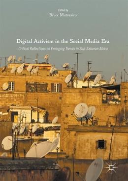 Abbildung von Mutsvairo   Digital Activism in the Social Media Era   1st ed. 2016   2016