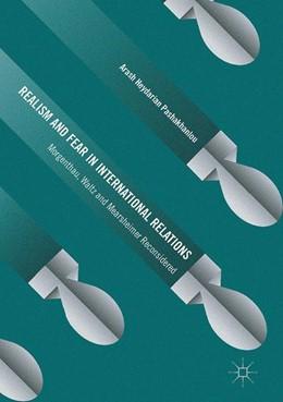 Abbildung von Pashakhanlou | Realism and Fear in International Relations       | 1. Auflage | 2016 | beck-shop.de