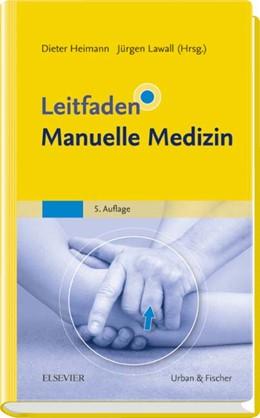 Abbildung von Heimann / Lawall (Hrsg.) | Leitfaden Manuelle Medizin | 5. Auflage | 2016 | beck-shop.de