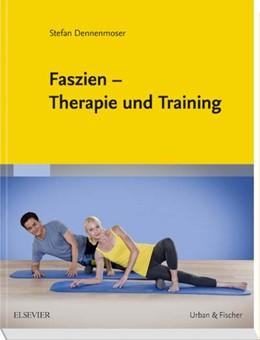 Abbildung von Dennenmoser | Faszien – Therapie und Training | 1. Auflage | 2016 | beck-shop.de