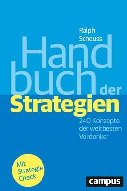 Abbildung von Scheuss | Handbuch der Strategien | 3., komplett überarbeitete Auflage | 2016 | 240 Konzepte der weltbesten Vo...