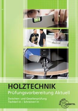 Abbildung von Hauser / Nutsch / Spellenberg   Prüfungsvorbereitung aktuell - Holztechnik   3. Auflage   2016   Zwischen- und Gesellenprüfung ...