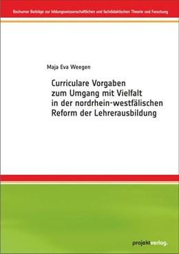 Abbildung von Weegen | Curriculare Vorgaben zum Umgang mit Vielfalt in der nordrhein-westfälischen Reform der Lehrerausbildung | 2016 | 8