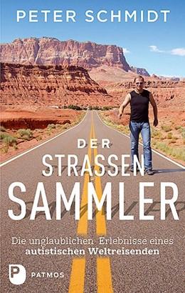 Abbildung von Schmidt   Der Straßensammler   1. Auflage   2016   Die unglaublichen Erlebnisse e...