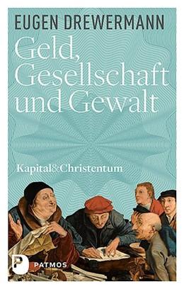 Abbildung von Drewermann | Geld, Gesellschaft und Gewalt | 2016 | Kapital und Christentum (Band ...
