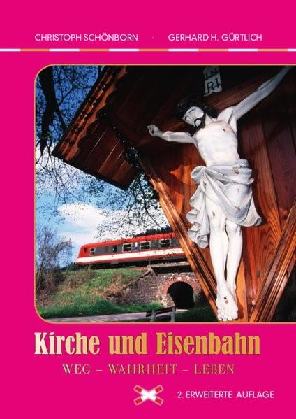 Kirche und Eisenbahn | Schönborn / Gürtlich | 2. erweiterte Auflage., 2016 | Buch (Cover)