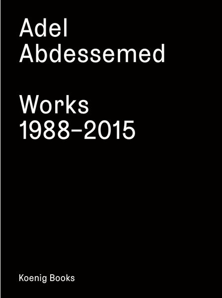 Adel Abdessemed. Works 1988 - 2015, 2016 | Buch (Cover)