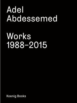 Abbildung von Adel Abdessemed. Works 1988 - 2015   2016