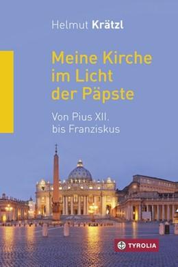 Abbildung von Krätzl   Meine Kirche im Licht der Päpste   Neuauflage   2016   Von Pius XII. bis Franziskus. ...