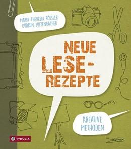 Abbildung von Rössler / Sulzenbacher | Neue Lese-Rezepte | 1. Auflage | 2016 | beck-shop.de