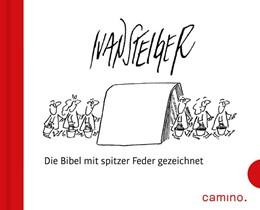 Abbildung von Ivan Steiger - Die Bibel mit spitzer Feder gezeichnet   1. Auflage   2016   beck-shop.de