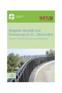 Abbildung von Sinn / Trice | Religiöse Identität und Erneuerung im 21. Jahrhundert | 1. Auflage | 2017 | beck-shop.de