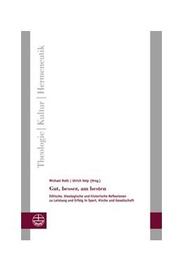 Abbildung von Roth / Volp | Gut, besser, am besten | 1. Auflage | 2016 | beck-shop.de