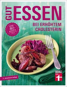 Abbildung von Dagmar von Cramm / Herbst | Gut essen bei erhöhtem Cholesterin | 2. Auflage | 2016 | beck-shop.de