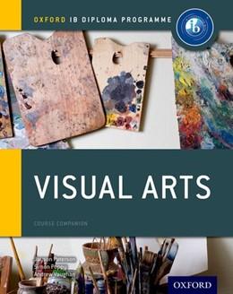 Abbildung von Paterson / Poppy   Oxford IB Diploma Programme: Visual Arts Course Companion   1. Auflage   2017   beck-shop.de