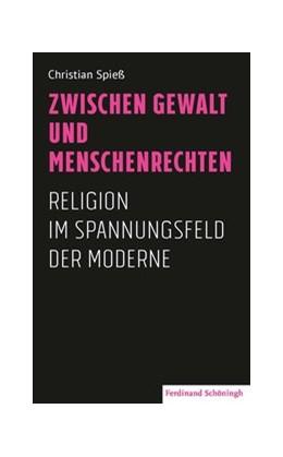Abbildung von Spieß | Zwischen Gewalt und Menschenrechten | 1. Auflage | 2016 | beck-shop.de