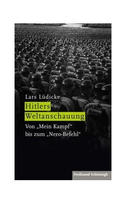 Abbildung von Lüdicke | Hitlers Weltanschauung | 1. Auflage | 2016 | beck-shop.de